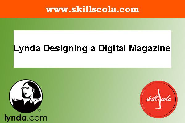 Lynda Designing a Digital Magazine