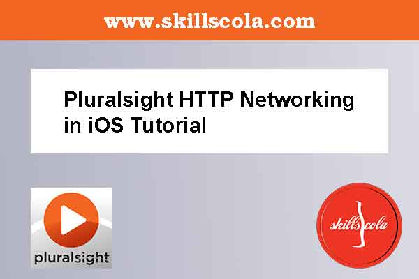 Pluralsight HTTP Networking in iOS Tutorial