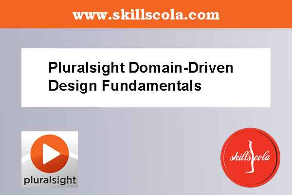 Pluralsight Domain-Driven Design Fundamentals