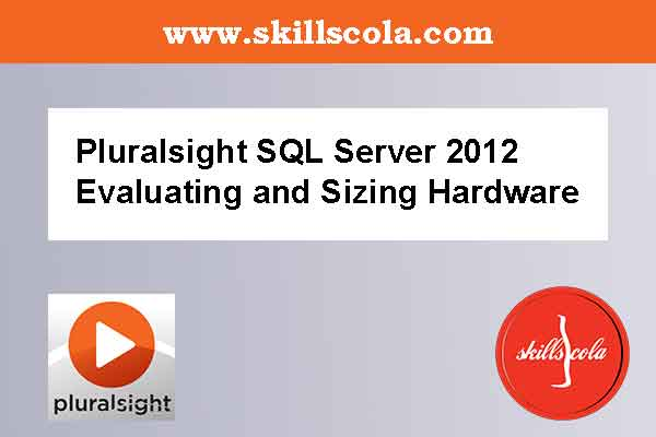 Pluralsight SQL Server 2012 Evaluating